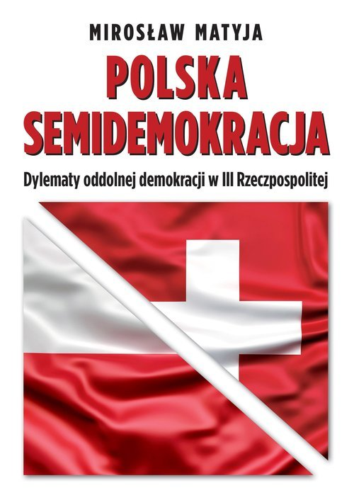 Polska semidemokracja. Dylematy - okładka książki