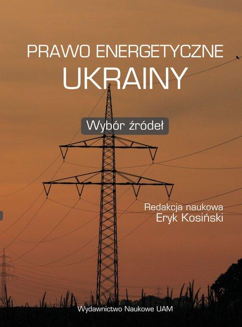 Prawo energetyczne Ukrainy. Wybór - okładka książki