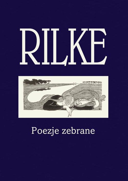 Rilke. Poezje zebrane - okładka książki
