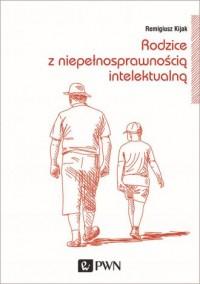 Rodzice z niepełnosprawnością intelektualną. - okładka książki