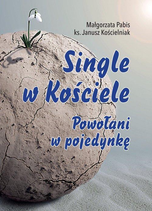 Single w Kościele. Powołani w pojedynkę - okładka książki