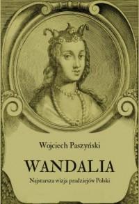 Wandalia. Najstarsza wizja pradziejów Polski - okładka książki