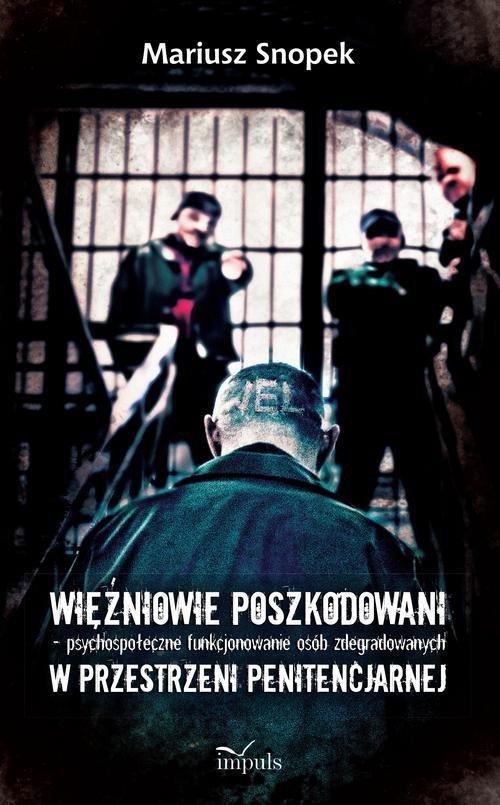 Więźniowie poszkodowani. Psychospołeczne - okładka książki