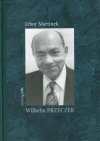 Wilhelm Przeczek. Monografie - okładka książki