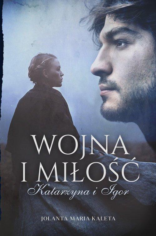 Wojna i miłość. Katarzyna i Igor - okładka książki