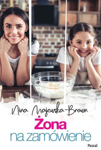 6b2641caa2e072 Żona na zamówienie - Nina Majewska Brown | Księgarnia internetowa ...