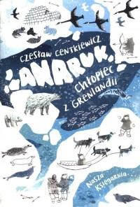 Anaruk. Chłopiec z Grenlandii - okładka podręcznika