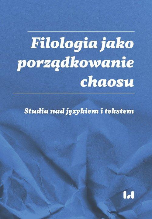 Filologia jako porządkowanie chaosu. - okładka podręcznika