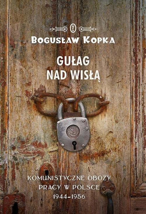 Gułag nad Wisłą. Komunistyczne - okładka książki
