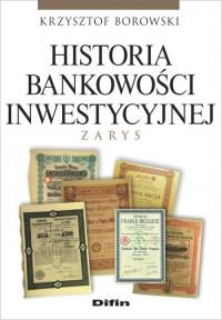 Historia bankowości inwestycyjnej. - okładka książki