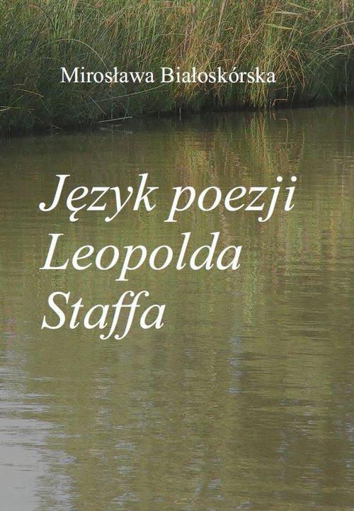 Język poezji Leopolda Staffa - okładka książki