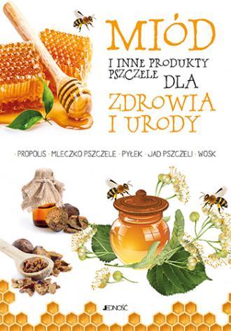 Miód i inne produkty pszczele dla - okładka książki