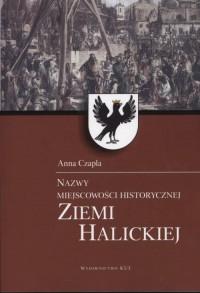 Nazwy miejscowości historycznej ziemi halickiej - okładka książki