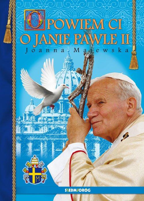 Opowiem ci o Janie Pawle II - okładka książki