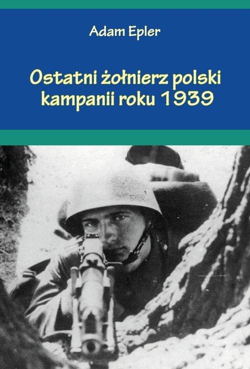 Ostatni żołnierz polski kampanii - okładka książki