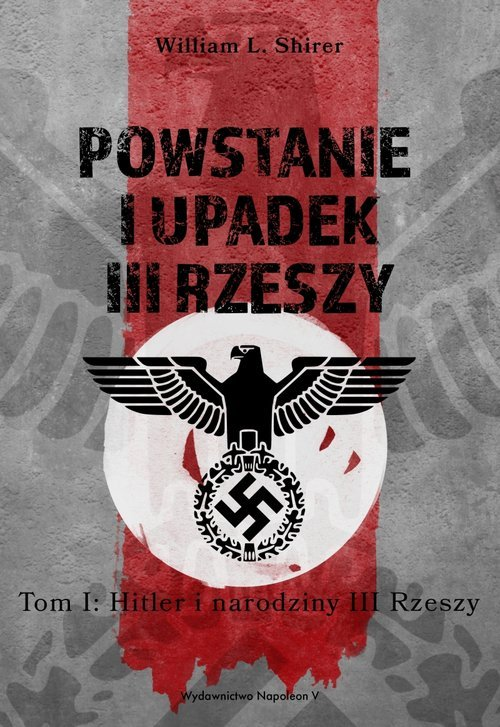 Powstanie i upadek III Rzeszy. - okładka książki
