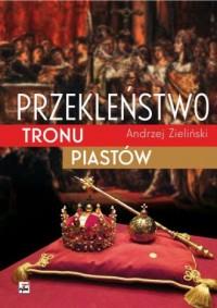 Przekleństwo tronu Piastów - okładka książki