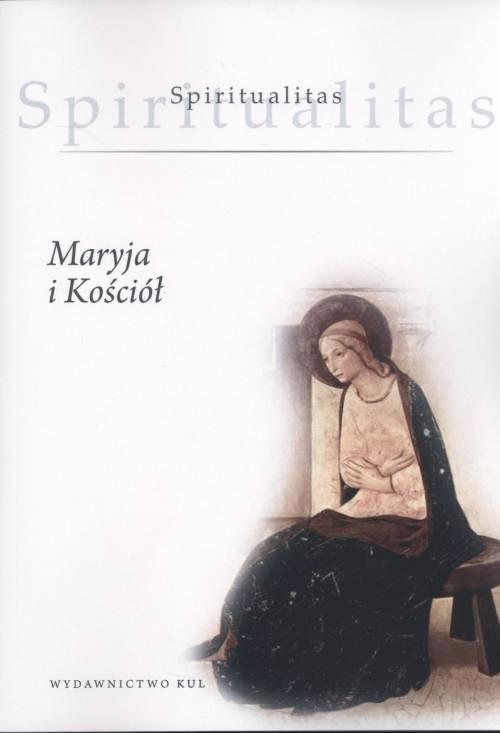 Spiritualitas. Tom 3. Maryja i - okładka książki