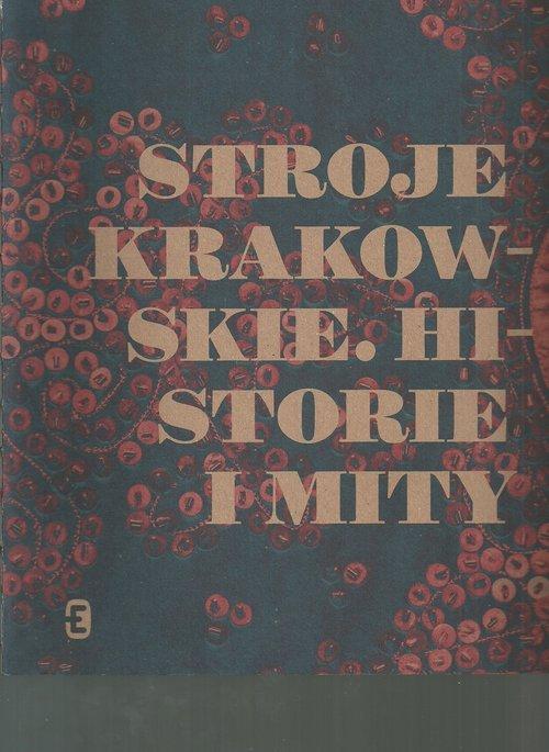 Stroje krakowskie. Historie i mity - okładka książki