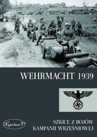 Wehrmacht 1939. Szkice z bojów - okładka książki
