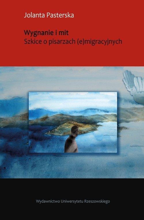 Wygnanie i mit. Szkice o pisarzach - okładka książki