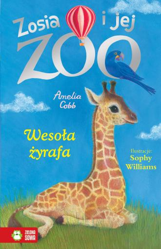 Zosia i jej zoo. Wesoła żyrafa. - okładka książki