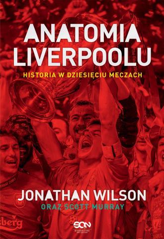 Anatomia Liverpoolu. Historia w - okładka książki