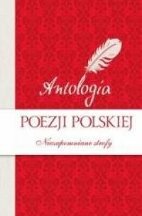 Antologia poezji polskiej. Niezapomniane - okładka książki