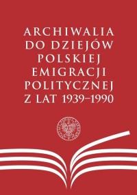 Archiwalia do dziejów polskiej - okładka książki