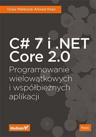 C# 7 i .NET Core 2.0. Programowanie - okładka książki