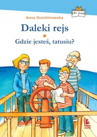 Daleki rejs / Gdzie jesteś, tatusiu? - okładka książki
