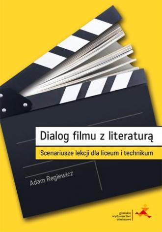 Dialog filmu z literaturą. Scenariusze - okładka podręcznika