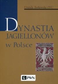 Dynastia Jagiellonów w Polsce - okładka książki