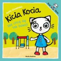 Kicia Kocia Nie chcę się tak bawić - okładka książki
