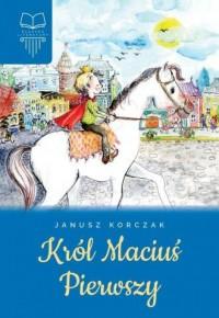 Król Maciuś Pierwszy (z opracowaniem) - okładka podręcznika