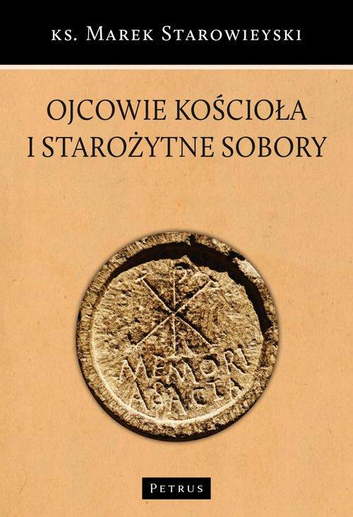 Ojcowie Kościoła i starożytne sobory - okładka książki