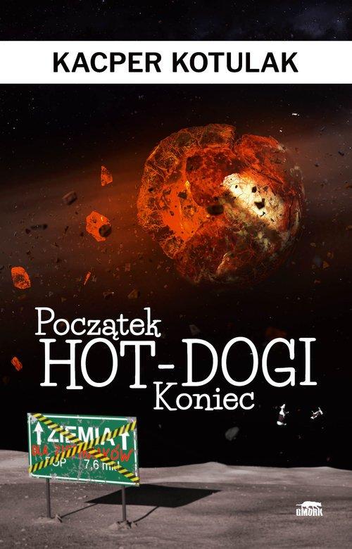 Początek, koniec i hot-dogi - okładka książki