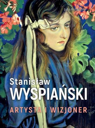 Stanisław Wyspiański. Artysta i - okładka książki