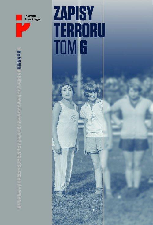 Zapisy Terroru. Tom 6. Auschwitz-Birkenau - okładka książki