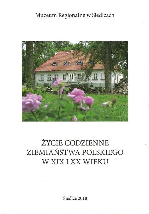 Życie codzienne ziemiaństwa polskiego - okładka książki