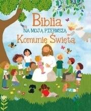 Biblia na moją Pierwszą Komunię - okładka książki