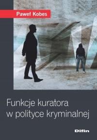 Funkcje kuratora w polityce kryminalnej - okładka książki