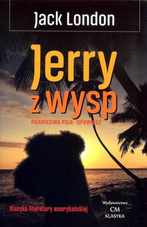 Jerry z wysp. Prawdziwa psia opowieść - okładka książki