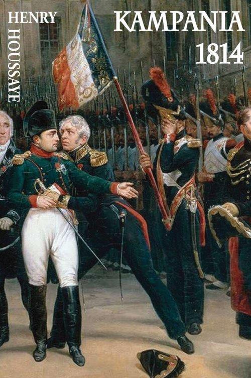 Kampania 1814. Od inwazji do abdykacji - okładka książki