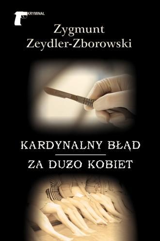 Kardynalny błąd / Za dużo kobiet - okładka książki