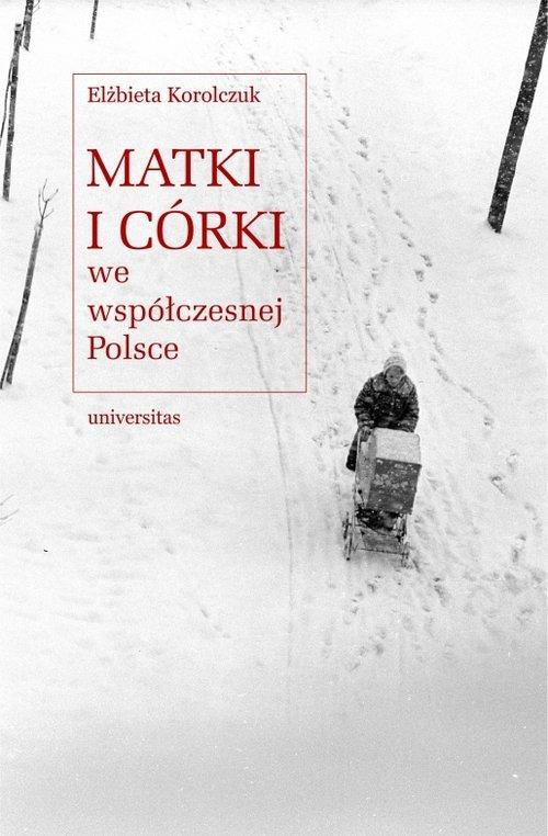 Matki i córki we współczesnej Polsce - okładka książki