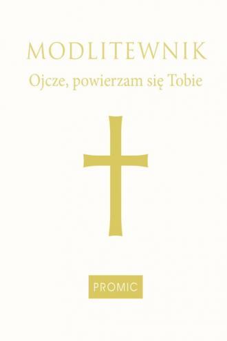 Modlitewnik Ojcze powierzam się - okładka książki