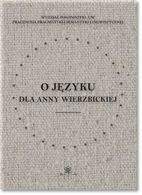 O języku dla Anny Wierzbickiej - okładka książki
