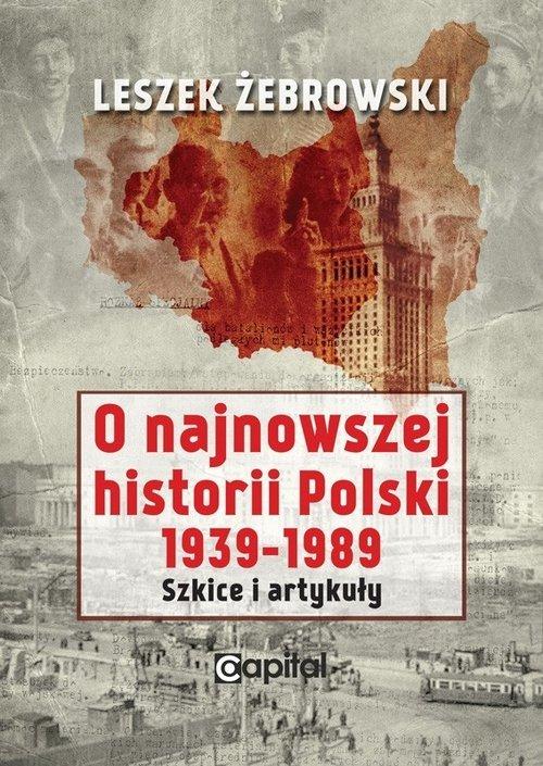 O najnowszej historii Polski 1939-1989. - okładka książki