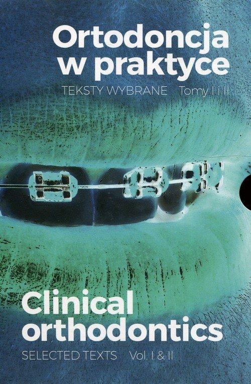 Ortodoncja w praktyce. Teksty wybrane. - okładka książki